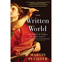 The Written World: The Power of Stories to Shape People, History, and Civilization