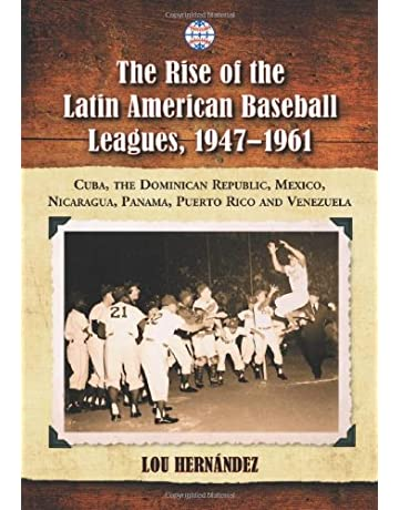 The Rise of the Latin American Baseball Leagues, 1947-1961: Cuba, the