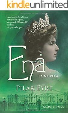 Ena - la novela (Novela Historica(la Esfera)) (Spanish Edition)