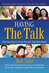 Having The Talk: The Four Keys to Your Parents' Safe Retirement by Jack Tatar (2013-01-22) Paperback
