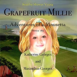 Grapefruit Millie: Adventures of a Mousetta Audiobook
