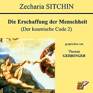 Die Erschaffung der Menschheit (Der kosmische Code 2) Hörbuch