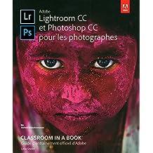 Adobe Lightroom CC et Photoshop CC pour les photographes: Guide d'entraînement officiel d'Adobe