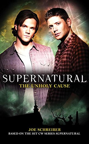 Supernatural: The Unholy Cause [Joe Schreiber] (De Bolsillo)