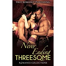 Romance: THREESOME: Never Ending Threesome (A Steamy Threesome MMF Bisexual Threesome BBW BWWM Stepbrother Billionaire Menage Romance Collection)
