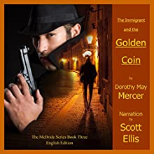 The Golden Coin: A Mike McBride Novel, Book 3 Audiobook by Dorothy May Mercer Narrated by Scott Ellis