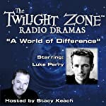 A World of Difference: The Twilight Zone Radio Dramas | Richard Matheson