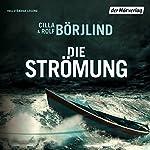 Die Strömung (Olivia Rönning & Tom Stilton 3) | Rolf Börjlind,Cilla Börjlind