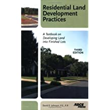 Residential Land Development Practices: A Textbook on Developing Land into Finished Lots.