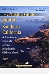 The Cruising Guide to Central and Southern California: Golden Gate to Ensenada, Mexico, Including the Offshore Islands Kindle Edition