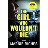 The Girl Who Wouldn't Die: A dark, gripping thriller with a killer twist (George McKenzie series, US edition Book 1)