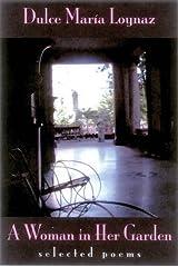 A Woman in Her Garden: Selected Poems of Dulce Maria Loynaz (Secret Weavers Series) Paperback