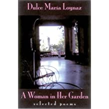 A Woman in Her Garden: Selected Poems of Dulce Maria Loynaz