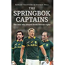 The Springbok Captains: The Men who shaped South African Rugby
