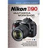 Magic Lantern Guides®: Nikon D90 Multimedia Workshop