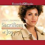 Sacrifices of Joy: Book Three of The Sienna St. James Series   Leslie J. Sherrod