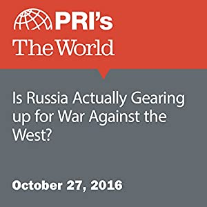 Is Russia Actually Gearing up for War Against the West?