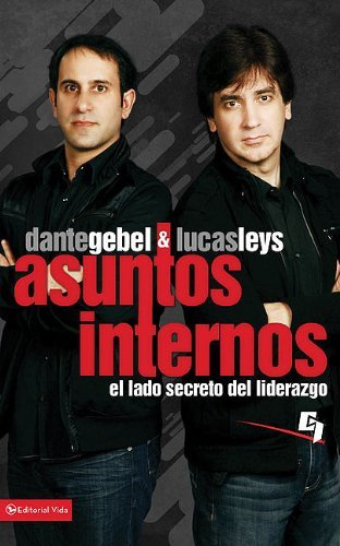 Asuntos Internos: El lado secreto del liderazgo (Especialidades Juveniles) (Spanish Edition) [Lucas Leys - Dante Gebel] (Tapa Blanda)
