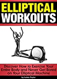 Elliptical Workouts: Discover How to Exercise