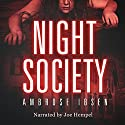 Night Society Audiobook by Ambrose Ibsen Narrated by Joe Hempel