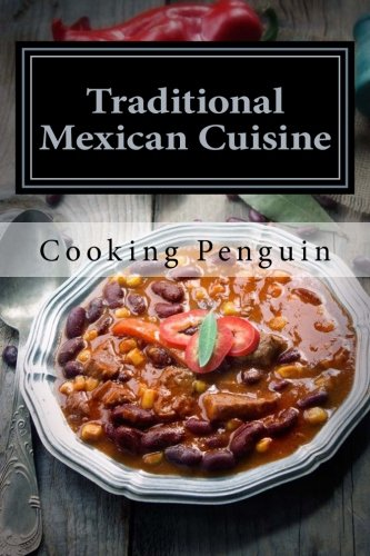 Download traditional mexican cuisine 30 easy mexican recipes book download traditional mexican cuisine 30 easy mexican recipes book pdf audio idf9idgir forumfinder Images