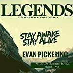 Legends: A Post-Apocalyptic Novel (American Rebirth Series) (Volume 2) | Evan Pickering
