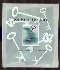 101 Keys for Life: Powerful Thoughts on Christian Living