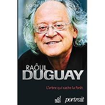 Raôul Duguay: L'arbre qui cache la forêt