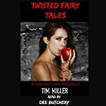 Twisted Fairy Tales: An Extreme Horror Collection | Tim Miller