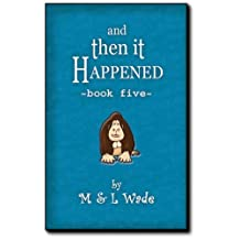And Then It Happened - Book 5