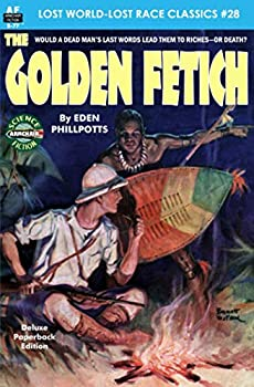 The Golden Fetich by Eden Phillpotts science fiction and fantasy book and audiobook reviews