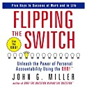 Flipping the Switch: Unleash the Power of Personal Accountability Using the QBQ! Audiobook by John G. Miller Narrated by John G. Miller