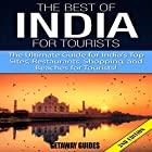 The Best of India for Tourists, 2nd Edition: The Ultimate Guide for India's Top Sites, Restaurants, Shopping, and Beaches for Tourists Hörbuch von  Getaway Guides Gesprochen von: Millian Quinteros