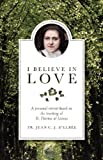 I Believe in Love: A Personal Retreat Based on