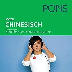 Chinesisch Wortschatztraining. PONS Mobil Wortschatztraining Chinesisch Audiobook