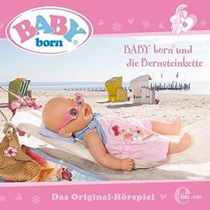 BABY born und die Bernsteinkette (Baby Born 6) Hörspiel
