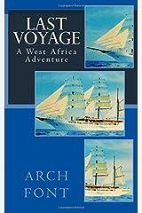 Last Voyage: A West Africa Adventure Paperback