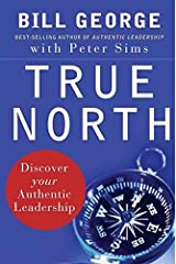True North: Discover Your Authentic Leadership Hardcover