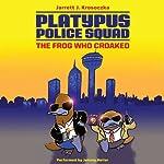 Platypus Police Squad: The Frog Who Croaked | Jarrett J. Krosoczka