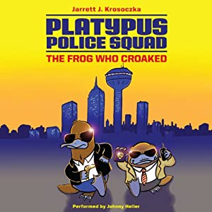 Platypus Police Squad: The Frog Who Croaked Audiobook