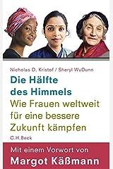 Die Hälfte des Himmels: Wie Frauen weltweit für eine bessere Zukunft kämpfen Hardcover