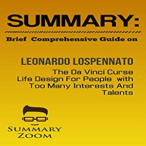 Summary: Brief Comprehensive Guide on: Leonardo Lospennato's: The Da Vinci Curse: Life Design for People with Too Many Interests and Talents Audiobook