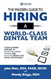 The Insiders Guide To Hiring A World-Class Dental