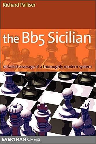 Bb5 Sicilian Detailed Coverage Of A Thoroughly Modern System Everyman Chess Palliser Richard 9781857443974 Amazon Com Books