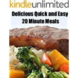 Quick and Easy 20 Minute Meals (Delicious Mini Book Book 4)