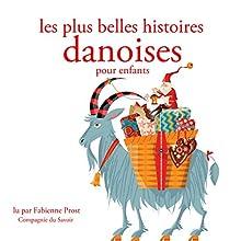 Les plus belles histoires danoises pour les enfants (Les plus beaux contes pour enfants) | Livre audio Auteur(s) : Hans Christian Andersen Narrateur(s) : Fabienne Prost