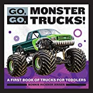 Go, Go, Monster Trucks!: A First Book of Trucks for Toddlers (Go, Go Books)