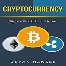 Cryptocurrency: The Essential Guide to Bitcoin, Blockchain, and More!: Cryptocurrency and Blockchain, Book 1 Audiobook by Devan Hansel Narrated by Glynn Amburgey