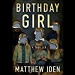 Birthday Girl | Matthew Iden
