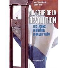 Au coeur de la Révolution: Leçons d'histoire d'un jeu vidéo (Les)